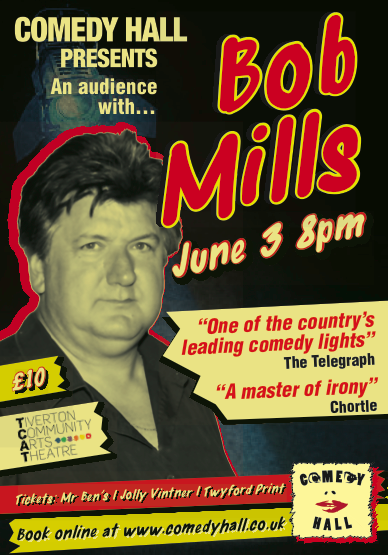 Bob Mills Devon Welcomes The Great Comedian To Comedy